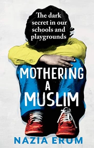 Book Review: 'Mothering A Muslim' by Nazia Erum