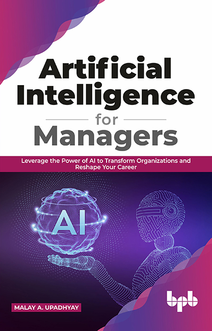 'Artificial Intelligence For Managers' – Malay A. Upadhyay