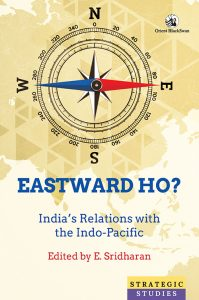 Eastward Ho? India's Relations with the Indo-Pacific