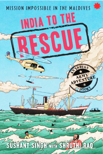 'India To The Rescue' by Sushant Singh & Shruthi Rao