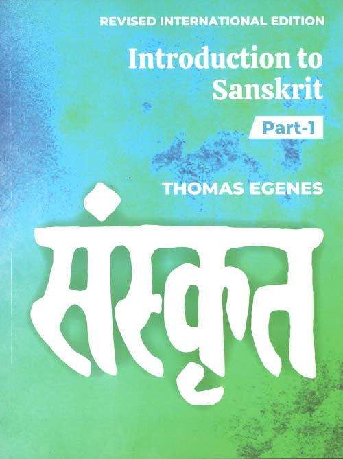 'Introduction To Sanskrit (Part One)' by Thomas Egenes