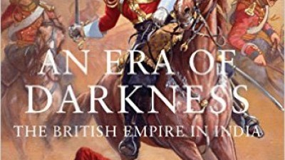 Book Review: 'Era Of Darkness: British Rule In India' by Shashi Tharor (ISBN 9789383064656)
